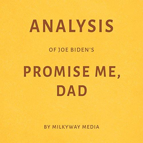 Analysis of Joe Bidens Promise Me, Dad