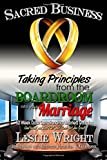 Sacred Business: Taking Principles from the Boardroom into your Marriage