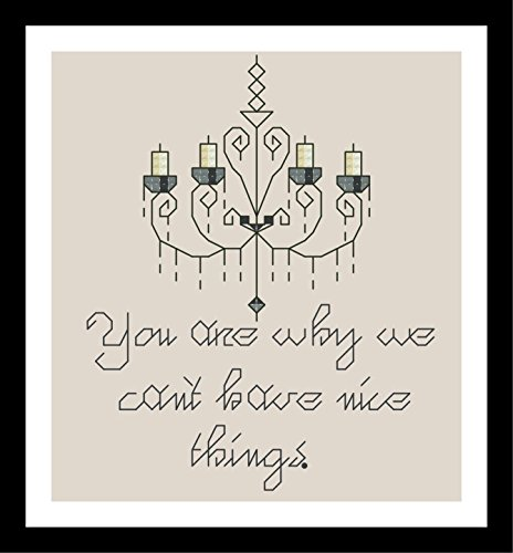 - Counted Cross Stitch Kit. You are why we can't have nice things