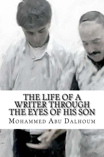 Read Online The Life of a Writer Through The Eyes of His Son PDF ePub ebook