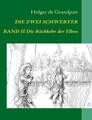 Die Zwei Schwerter, Band 2: Die Rückkehr der Elben