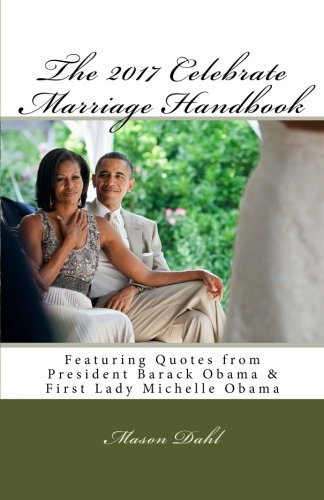 The 2017 Celebrate Marriage Handbook: Featuring Quotes from President Barack Obama & First Lady Michelle Obama