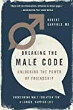 Breaking the Male Code: Unlocking the Power of Friendship
