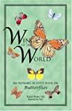 img - for Wings of the World: An Alphabet Activity Book on Butterflies by Hedy Hing Yee (2006-12-13) book / textbook / text book