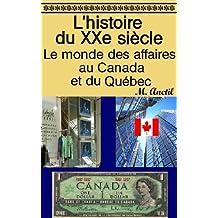 L'histoire du XXe siècle : Le monde des affaires au Canada et du Québec (French Edition)