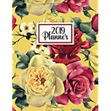 2019 Planner: Yellow roses watercolor floral 2019 planner and organizer with weekly views, inspirational quotes, to-do lists, yearly overviews, funny holidays and more.