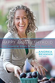 Happy Healthy Thyroid Essential Naturally ebook