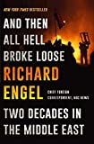 Book cover image for And Then All Hell Broke Loose: Two Decades in the Middle East