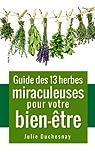 Guide des 13 herbes miraculeuses pour votre bien-être  par Duchesnay