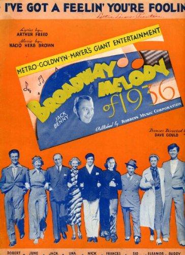 I've Got a Feelin' You're Foolin' Vintage Sheet Music from Broadway Melody of 1936 with Robert Taylor, Jack Benny, Sid Silvers, Buddy Ebsen, Una Merkel - Sheet Vintage Music Taylor