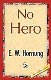 No Hero, E.W. Hornung, 1421848082