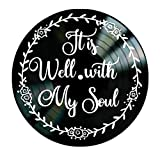It Is Well Christian song lyrics on a Vinyl Record Wall Decor