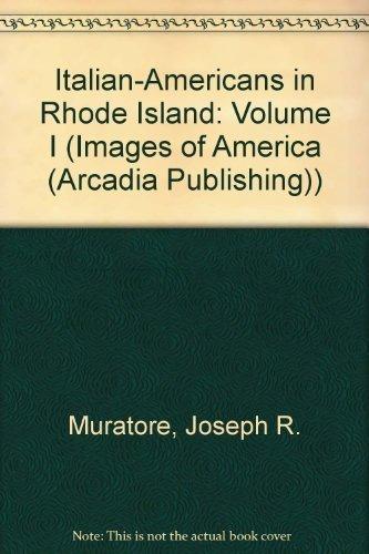 Italian-Americans in Rhode Island: Volume I (Images of America (Arcadia Publishing)) by Joseph R. Muratore - Island Rhode In Malls