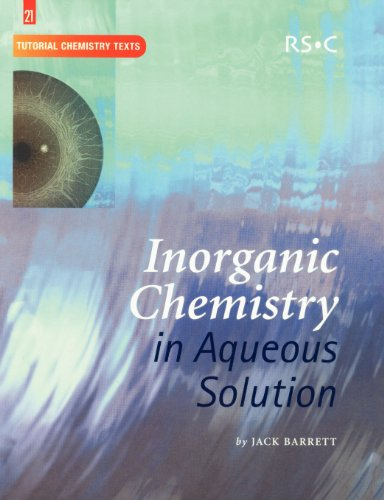Inorganic Chemistry in Aqueous Solution: RSC (Tutorial Chemistry Texts)