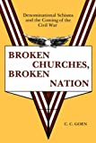 img - for BROKEN CHURCHES, BROKEN NATION by C. C. Goen (1997-04-01) book / textbook / text book