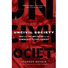 Uncivil Society: 1989 and the Implosion of the Communist Establishment (Modern Library Chronicles Series)