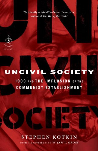 Uncivil Society: 1989 and the Implosion of the Communist Establishment (Modern Library Chronicles Series Book 32) (English Edition)