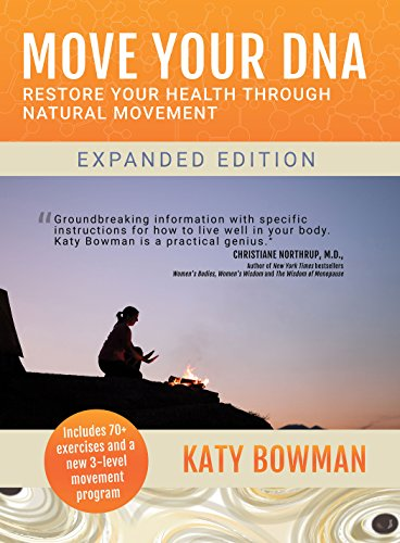 Move Your DNA: Restore Your Health Through Natural Movement Expanded Edition