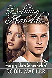 Defining Moment (Family by Choice Book 22)