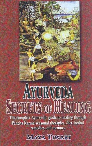 Ayurveda: Secrets of Healing by Maya Tiwari (2004-01-15)