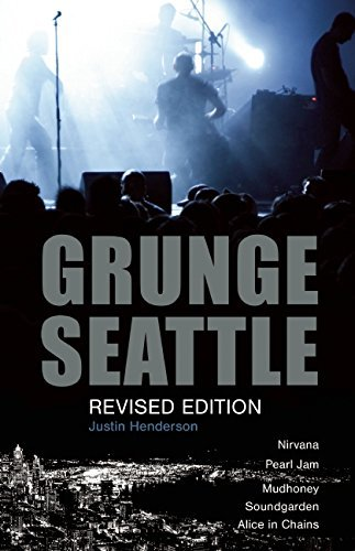 Grunge: Seattle by Justin Henderson (2016-06-14)