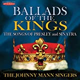 Ballads of the Kings: Songs of Presley and Sinatra