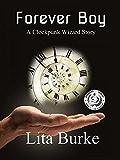 Forever Boy (Clockpunk Wizard Book 1)