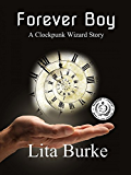 Forever Boy (Clockpunk Wizard Book 1)