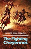 The Fighting Cheyennes, George Bird Grinnell, 0806118393