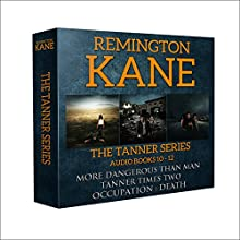 The Tanner Series: Books 10-12: Tanner Box Set, Book 4 Audiobook by Remington Kane Narrated by Daniel Dorse