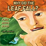 Children's Books: Why Did The Leaf Fall?(Audiobook inside)(Illustrated Picture Book for ages 3 8)(Value books for kids) Kids Books, Children Books, Short ... books collections 2) (English Edition)