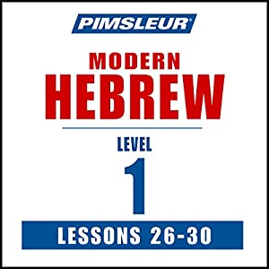 Pimsleur Hebrew Level 1 Lessons 26-30 Audiobook