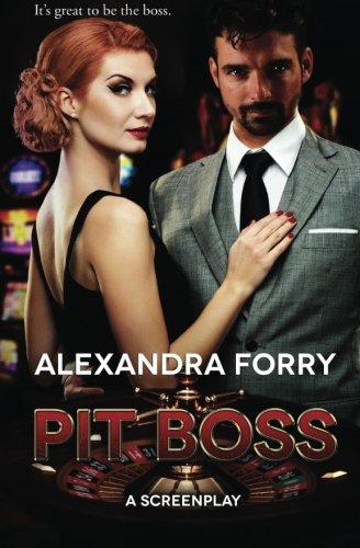 Pit Boss: An Screenplay - Screenplay Romance True