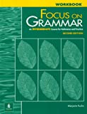Focus on Grammar : An Intermediate Course for Reference and Practice, Fuchs, Marjorie and Bonner, Margaret, 0201346796