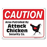 Area Partrolled By Chicken Sign, Large 10 X 7