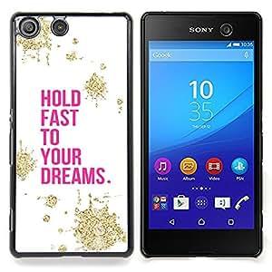 For Sony Xperia M5 E5603 E5606 E5653 Case , Motivación Oro Rosa Blanco - Diseño Patrón Teléfono Caso Cubierta Case Bumper Duro Protección Case Cover Funda
