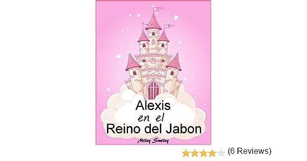 Libro Infantil: Alexis en el Reino del Jabón (cuentos para dormir ...