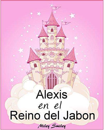 Libro Infantil: Alexis En El Reino Del Jabón . Spanish Books For Children