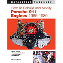How to Rebuild and Modify Porsche 911 Engines 1965-1989