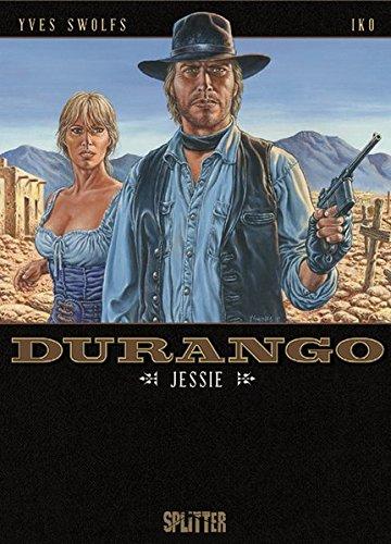 Durango. Band 17: Jessie Gebundenes Buch – 1. November 2016 Iko Yves Swolfs Splitter-Verlag 3958394590