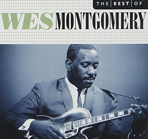 The Best Of Wes Montgomery (Best Of Wes Montgomery)
