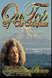On Top of The Mountain: A Special Christmas For Daniel (The Lombardi Brothers)
