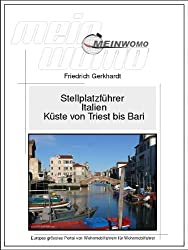 MeinWomo Stellplatzführer: Italien  -  Küste von Triest bis Bari (Adria): 3. aktualisierte und erweiterte Auflage, Februar 2015 (German Edition)