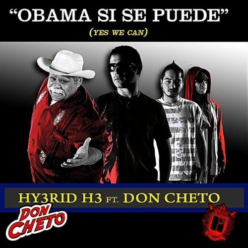 Obama Si Se Puede Yes We Can Feat Don Cheto By Hy3rid H3 On