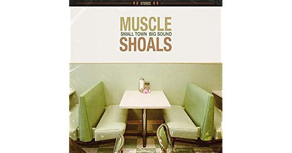 Amazon.com: Muscle Shoals: Small Town, Big Sound: Muscle ...