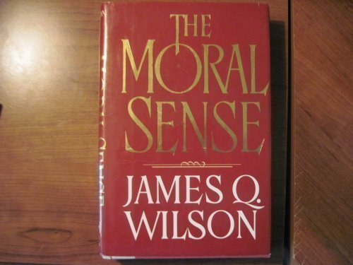 Moral Sense by James Q Wilson (1993) Hardcover