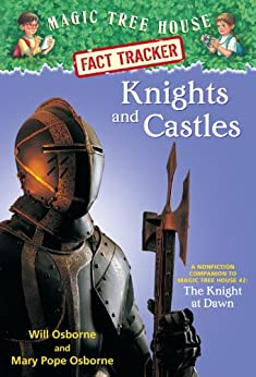 Knights and Castles: A Nonfiction Companion to Magic Tree House #2: The Knight at Dawn (Magic Tree House (R) Fact Tracker) by [Osborne, Mary Pope, Murdocca, Sal]