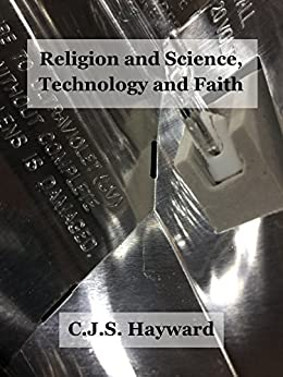Religion and Science, Technology and Faith (Major Works) by [Hayward, CJS]