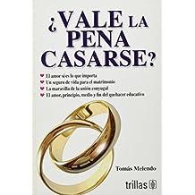 Vale La Pena Casarse