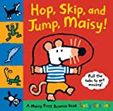 Hop, Skip, and Jump, Maisy!, Lucy Cousins, 0763658138